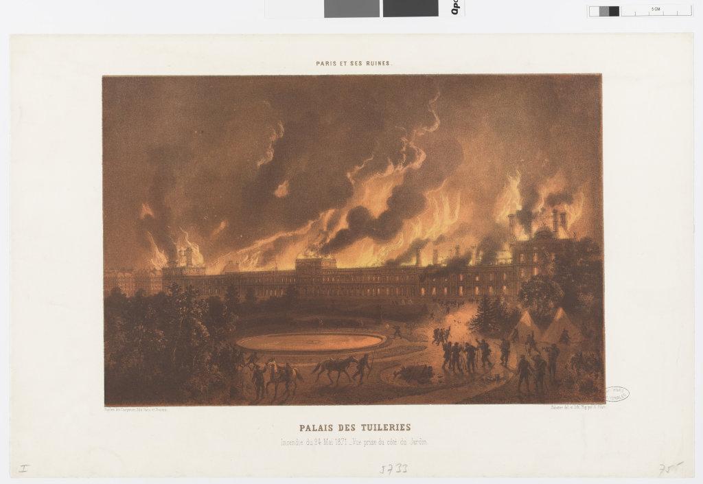 L'incendie du palais des Tuileries pendant la semaine sanglante de mai 1871 Série « Paris et ses ruines », Exposition Chaos, Archives Nationales
