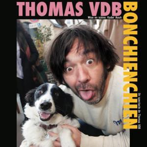 Thomas VDB, bon chienchien, théâtre, one man show, sentier des halles, expo in the city